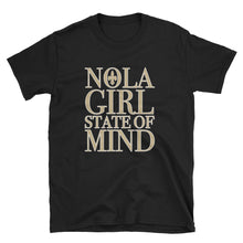 Load image into Gallery viewer, Adult NOLA Girl State of Mind T-Shirt (SS)