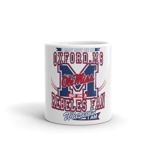 Wherever I Am- Ole Miss Glossy Coffee Mug