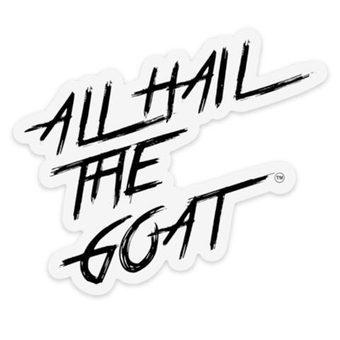 ALL HAIL THE GOAT Sticker