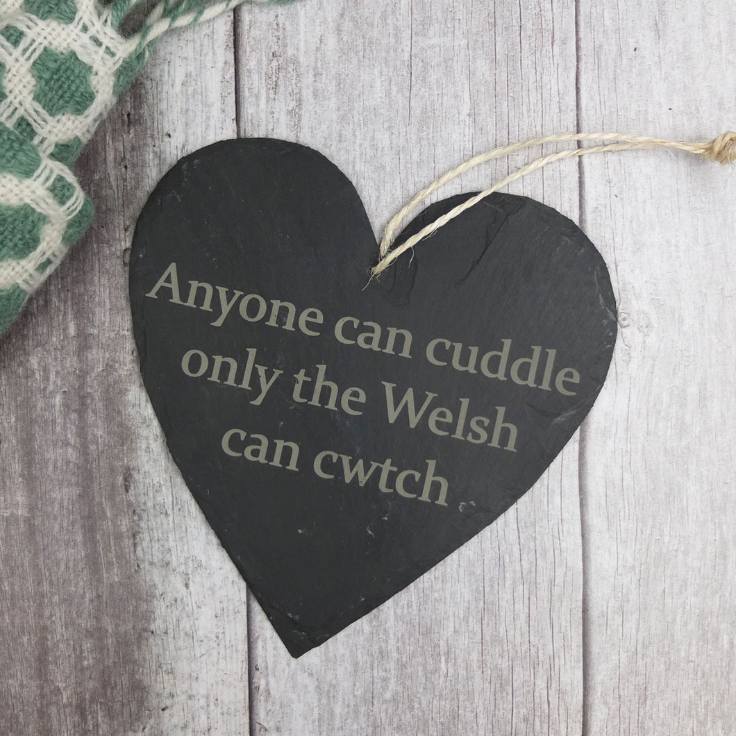 Only the Welsh can Cwtch Large Slate Heart