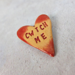 Cwtch Me Welsh Ceramic Brooch