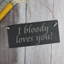 Slate 'I Bloody Loves You' sign