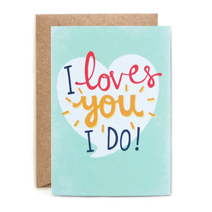 I Loves You I Do Greeting Card by Megan Tucker