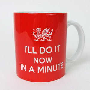 I'll Do It Now in a Minute Mug