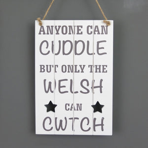 Anyone can cuddle but only the Welsh can Cwtch plaque