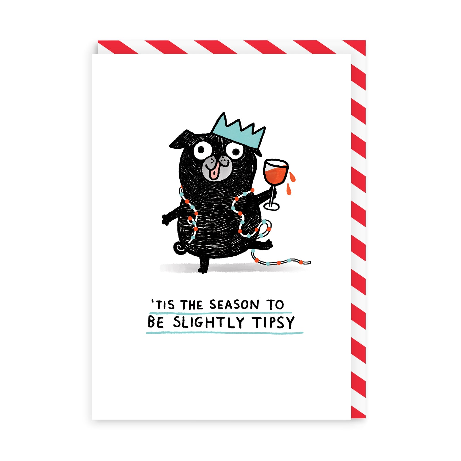 Tis The Season To Be Slightly Tipsy Greeting Card