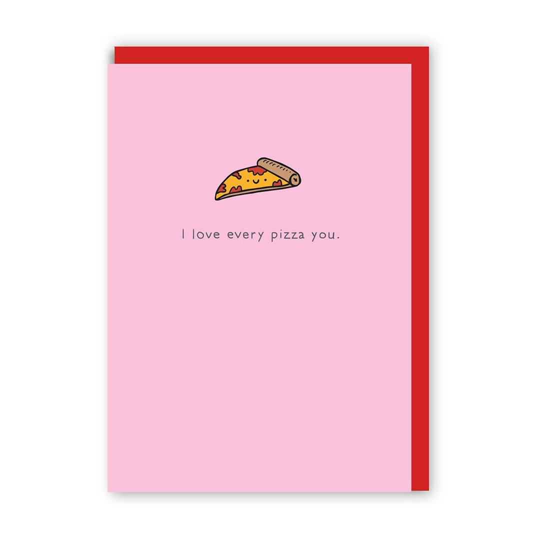 Love Every Pizza You Enamel Pin Greeting Card