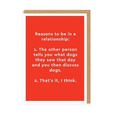 Reasons To Be In a Relationship Greeting Card