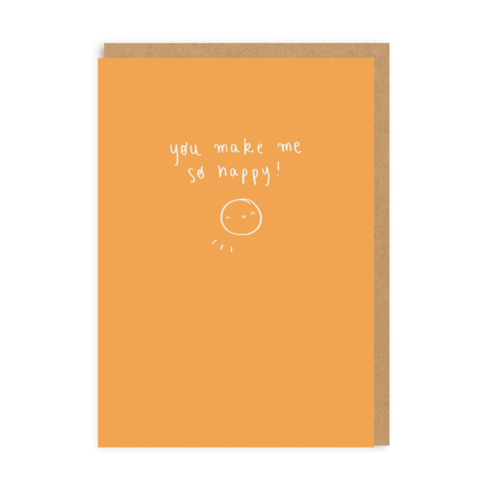 You Make Me So Happy Greeting Card