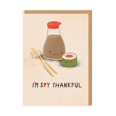 I'm Soy Thankful Greeting Card