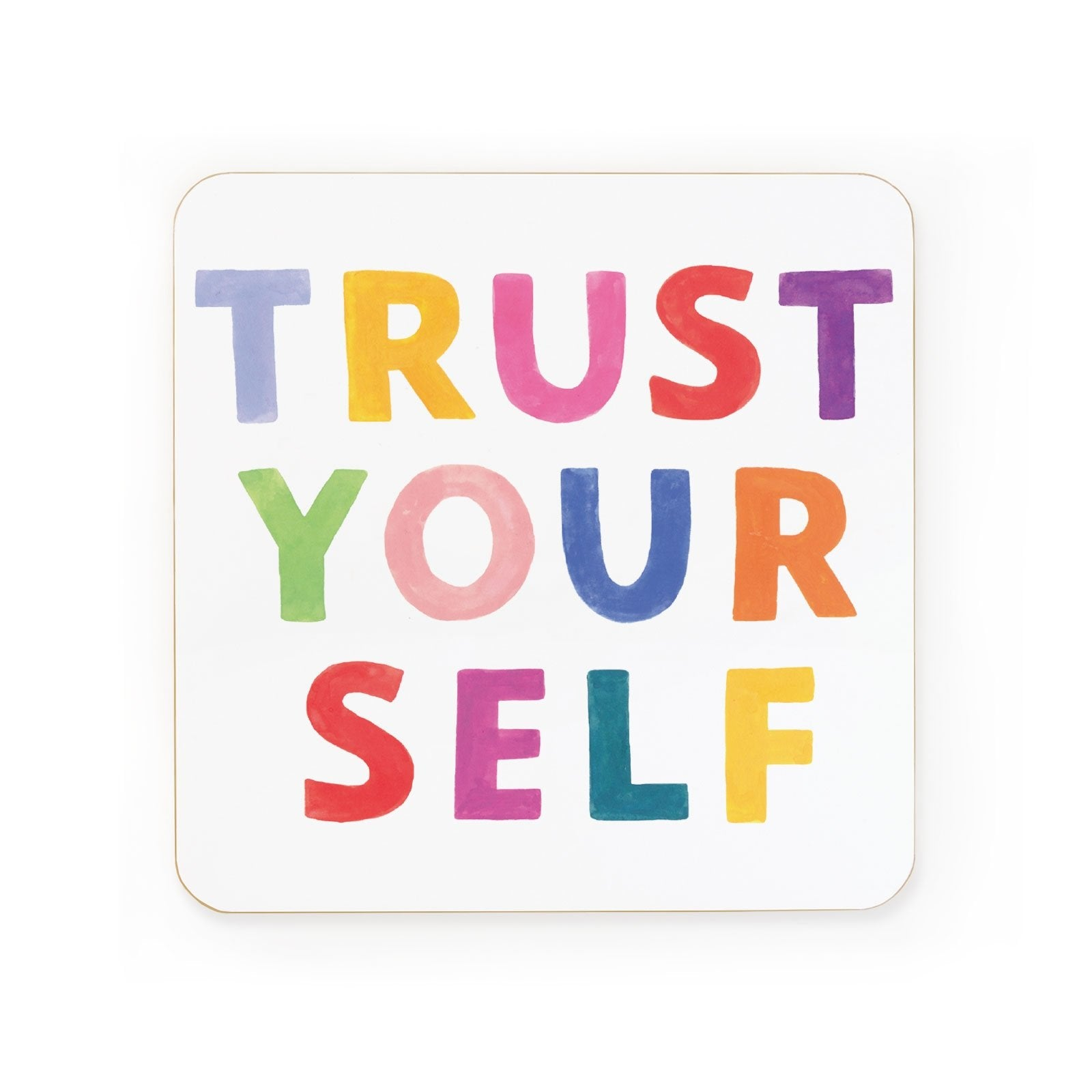 Trust Yourself Coaster