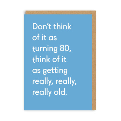 80 Today Really Really Old Greeting Card
