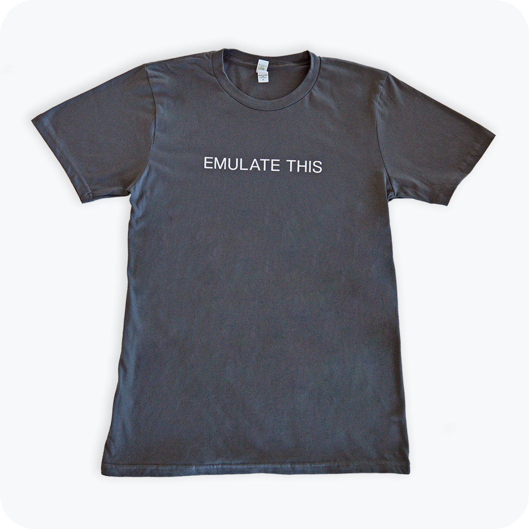 T-Shirt - Emulate This