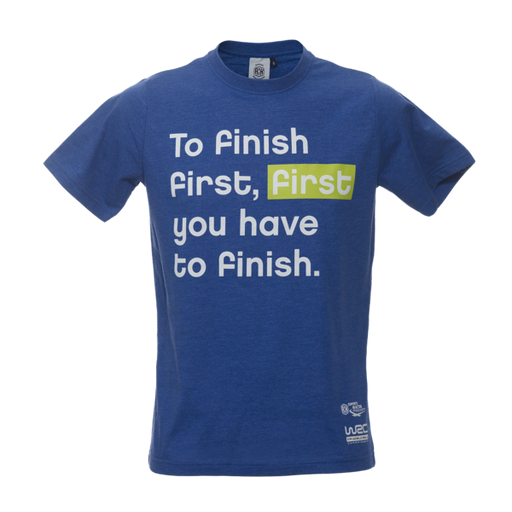 "Life Happens. Rally Helps: ""To finish first..."" -t-paita"