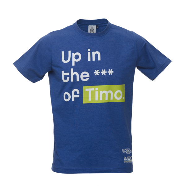 "Life Happens. Rally Helps: ""Up in the *** of Timo"" -t-paita"