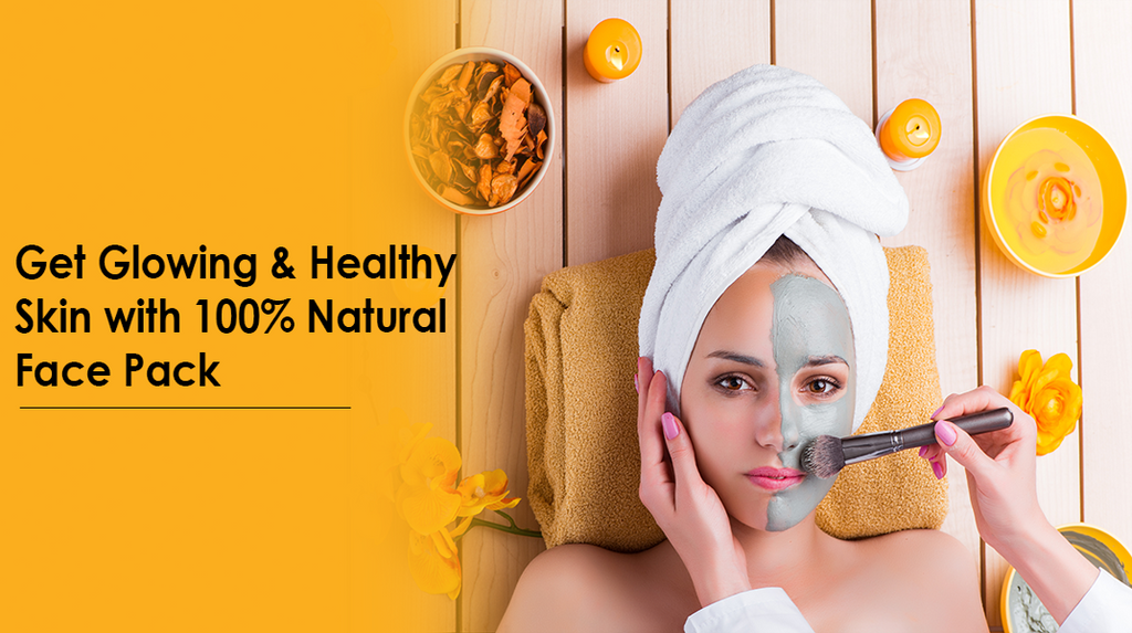 Get Glowing & Healthy Skin with 100% Natural Face Pack