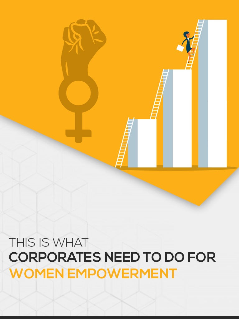 This is what corporates need to do for women empowerment