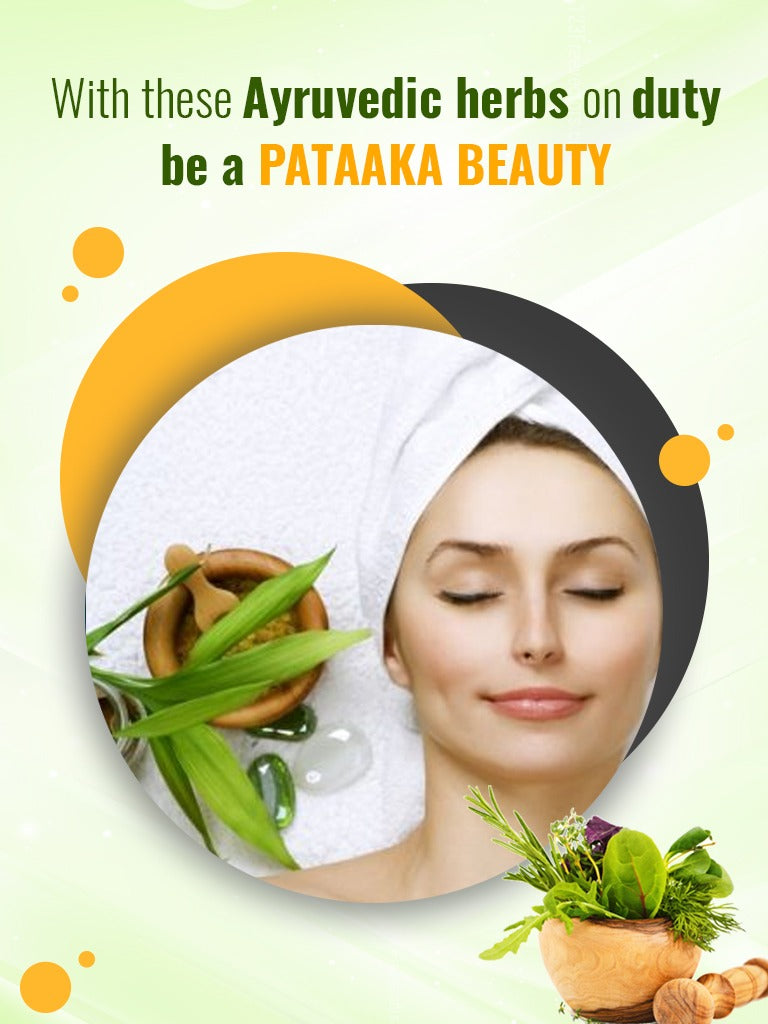 With these Ayruvedic herbs on duty you are bound to be a patakha beauty