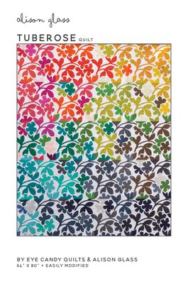 Tuberose Quilt Pattern- Alison Glass