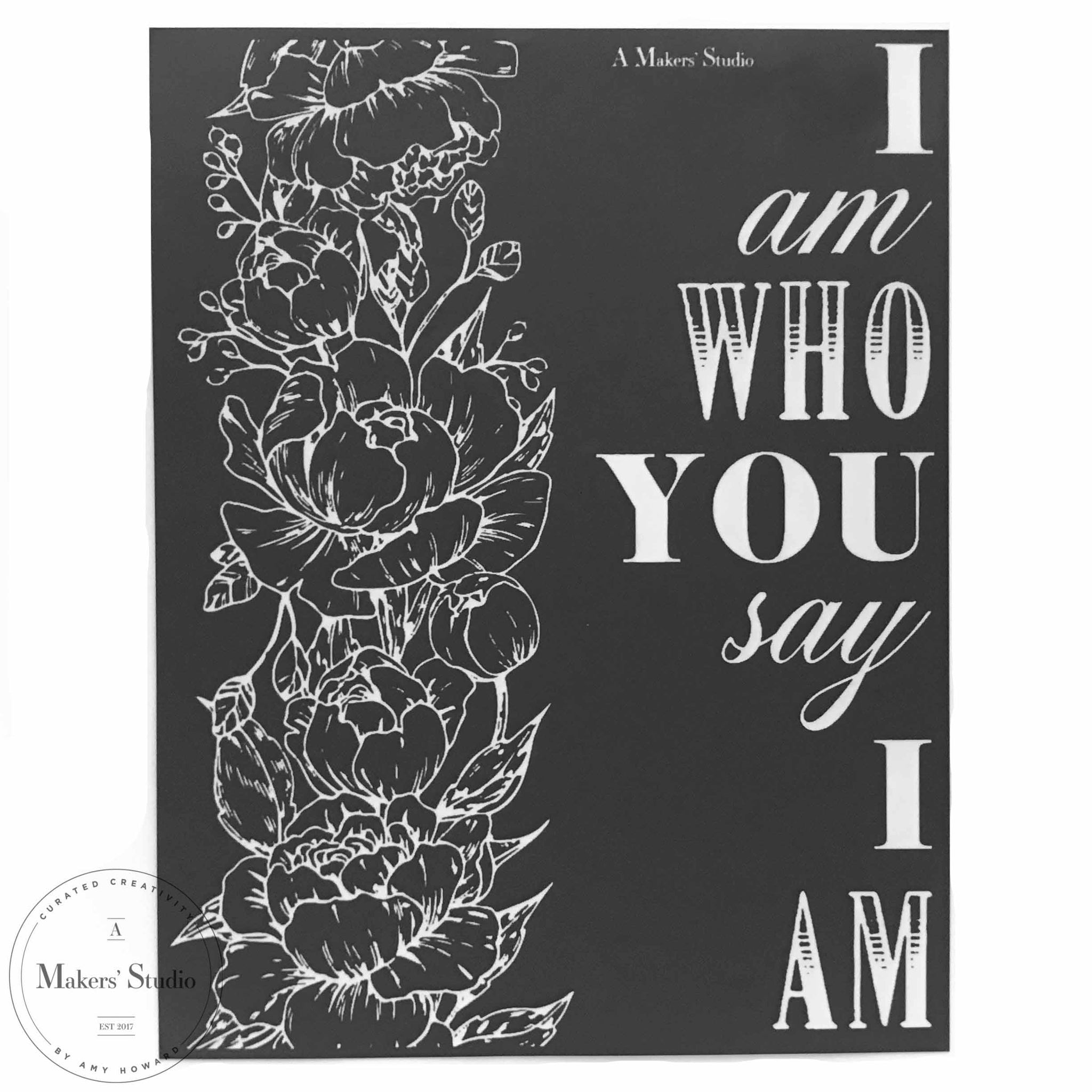 I Am Who You Say I Am - Mesh Stencil 8.5x11