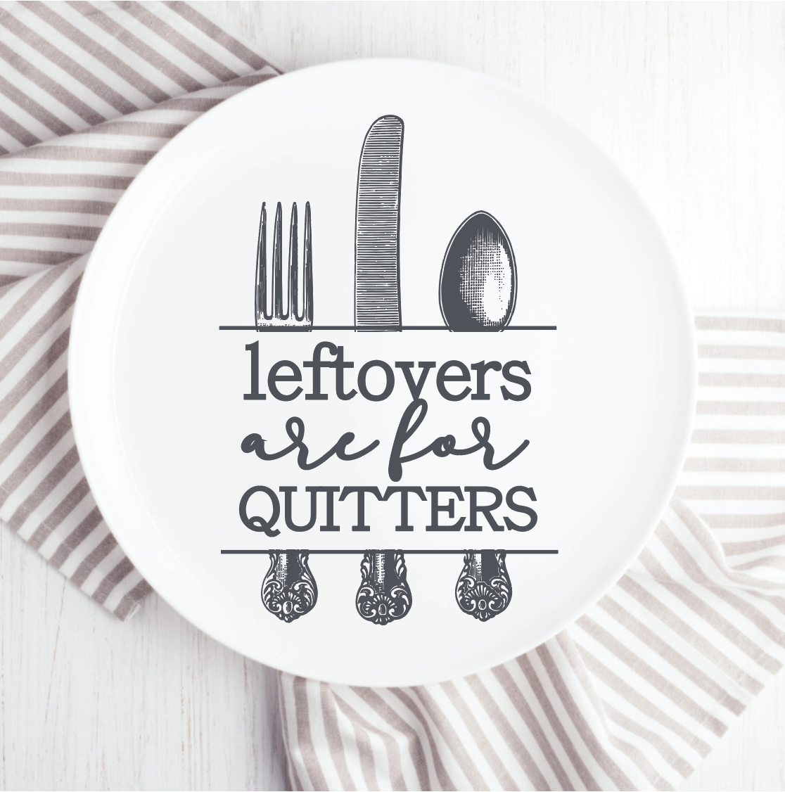 Leftovers are for Quitters 8.5x11