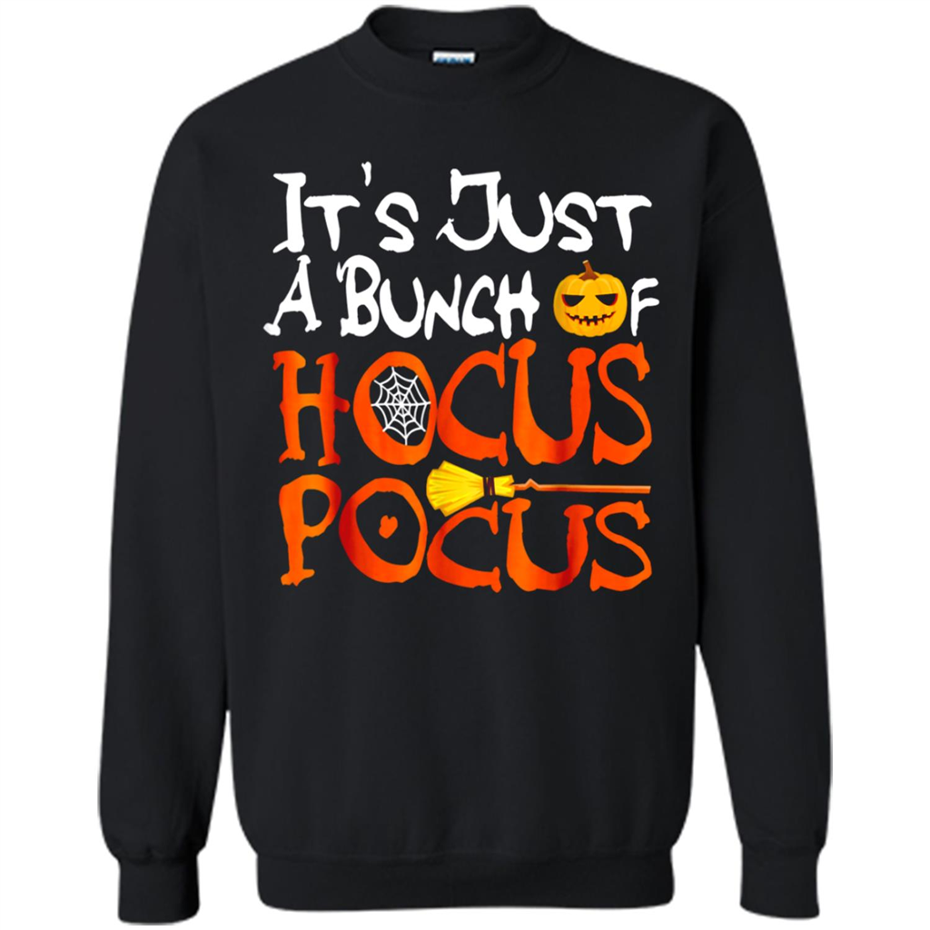 Its Just A Bunch Of Hocus Pocus Halloween Costume T Shirt