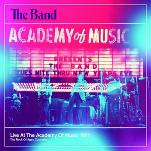 The Band - Live At The Academy Of Music 1971 (The Rock Of Ages Concerts)
