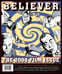 Believer Issue No. 052, Vol. 6 No. 3, (March/April 2008): The Film Issue