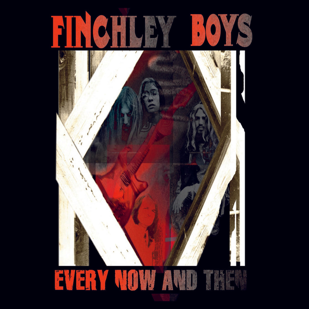 Finchley Boys - Every Now & Then