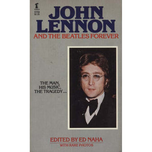 John Lennon and the Beatles Forever (Naha, Ed, ed.)
