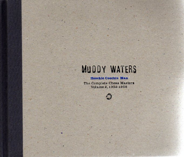 Muddy Waters - Hoochie Coochie Man: The Complete Chess Masters Volume 2, 1952-1958