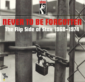 Various - Never To Be Forgotten - The Flip Side Of Stax 1968-1974