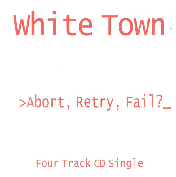 White Town - >Abort, Retry, Fail?_ (Par-CD-021)