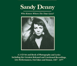 Sandy Denny - Who Knows Where The Time Goes?