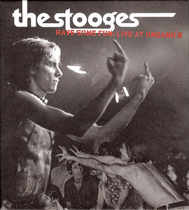 The Stooges - Have Some Fun : Live At Ungano's