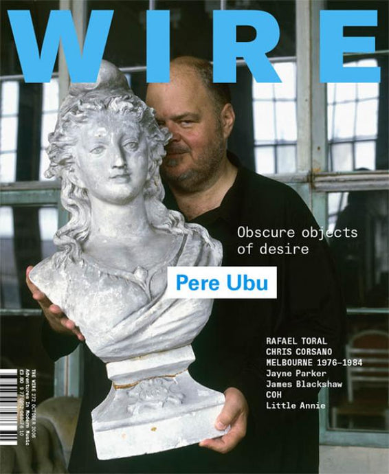 Wire Magazine Issue 272 (October 2006) (Pere Ubu)