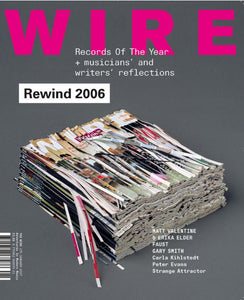 Wire Magazine Issue 275 (January 2007) (Rewind 2006)