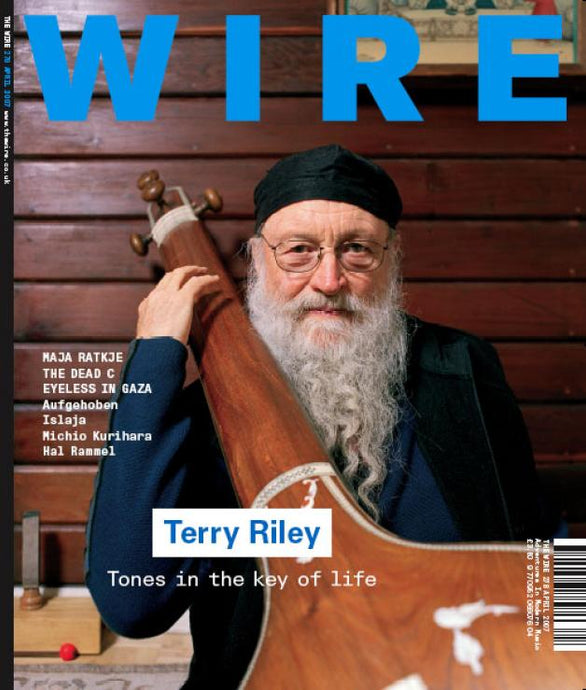 Wire Magazine Issue 278 (April 2007) (Terry Riley)