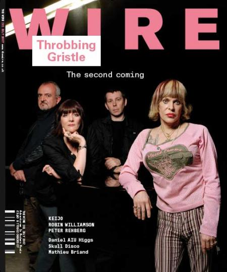 Wire Magazine Issue 281 (July 2007) (Throbbing Gristle)