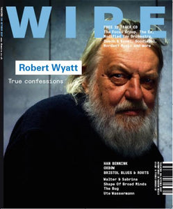 Wire Magazine Issue 284 (October 2007) (Robert Wyatt)