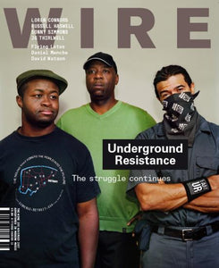 Wire Magazine Issue 285 (November 2007) (Underground Resistance)