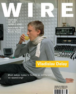 Wire Magazine Issue 288 (February 2008) (Vladislav Delay)