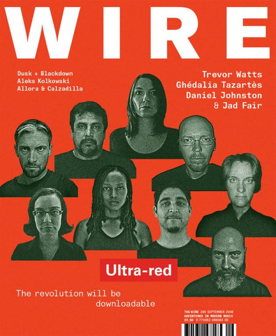 Wire Magazine Issue 295 (September 2008) (Ultra-red)