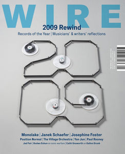 Wire Magazine Issue 311 (January 2010) (2009 Rewind)