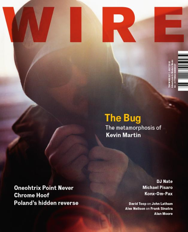 Wire Magazine Issue 317 (July 2010) (Kevin Martin)