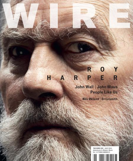 Wire Magazine Issue 329 (July 2011) (Roy Harper)