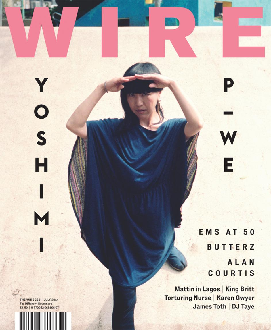 Wire Magazine Issue 365 (July 2014) (Yoshimi P-We)