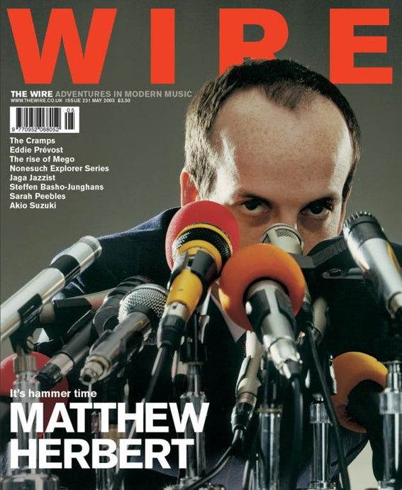 Wire Magazine Issue 231 (May 2003) (Matthew Herbert)