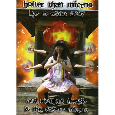 Acid Mothers Temple & the Cosmic Inferno - Hotter Than Inferno Live In Osaka 2007