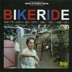 Bikeride - Thirty-Seven Secrets I Only Told America (AHA!010)